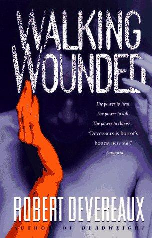 Walking Wounded by Robert Devereaux