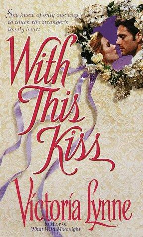 With this Kiss by Victoria Lynne