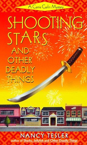 Shooting Stars and Other Deadly Things (Carrie Carlin Mystery) by Nancy Tesler