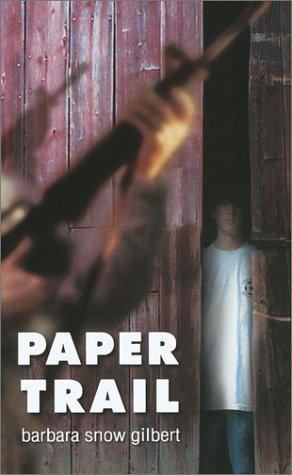 Paper Trail (Laurel-Leaf Books) by Barbara Gilbert