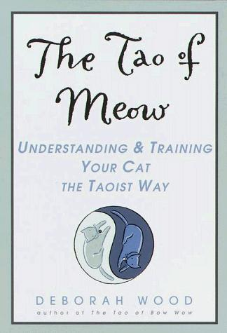 The Tao of Meow by Deborah Wood