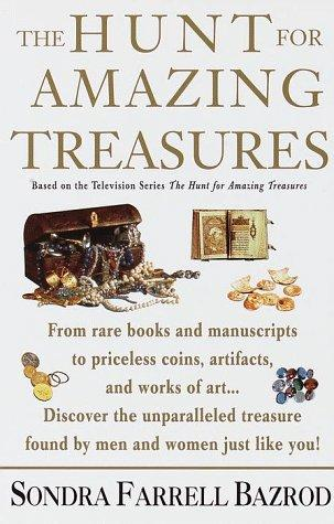 The hunt for amazing treasures by Sondra Farrell Bazrod