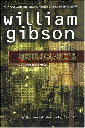 Neuromancer by William F. Gibson