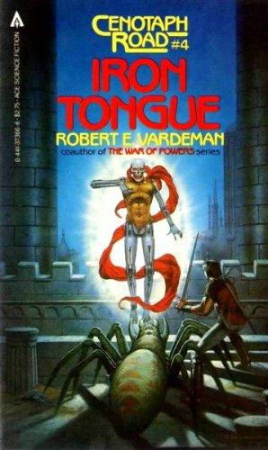 Iron Tongue (Cenotaph Road, #4) by Robert E. Vardeman