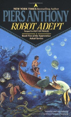 Robot Adept (Apprentice Adept Series, Book Five) (Apprentice Adept) by Piers Anthony