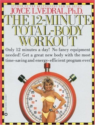 The 12- minute total-body workout by Joyce L. Vedral