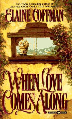 When Love Comes Along by Elaine Coffman