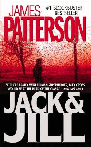 Jack & Jill (Alex Cross Novels) by James Patterson