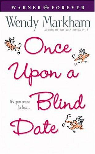 Once Upon A Blind Date Wendy Markham