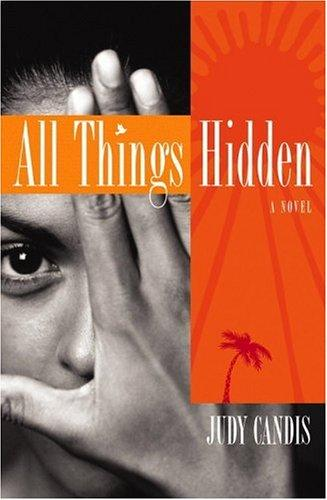 All things hidden by Judy Candis