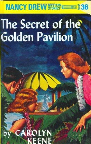 The Secret of the Golden Pavilion (#36) by Carolyn Keene