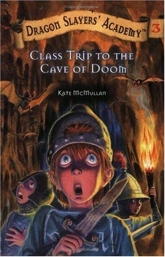 Class Trip to the Cave of Doom #3 by Kate McMullan