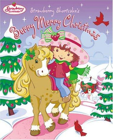 Strawberry Shortcake's berry merry Christmas by Monique Z. Stephens