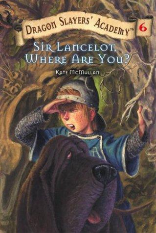 Sir Lancelot, Where Are You? #6 by Kate McMullan