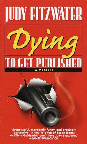 Dying to Get Published (Jennifer Marsh Mysteries) by Judy Fitzwater