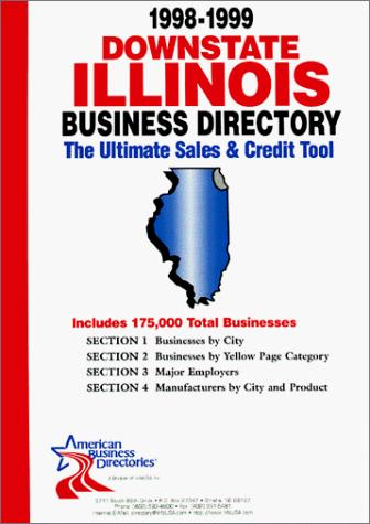 1999-2000 Illinois (Downstate) Business Directory: The Ultimate Sales and Credit Tool (Downstate Illinois Business Directory) by infoUSA Inc.