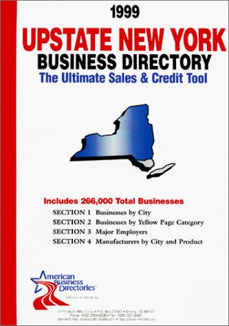 1999 New York (Upstate) Business Directory: The Ultimate Sales and Credit Tool (Upstate New York Business Directory) by infoUSA Inc.