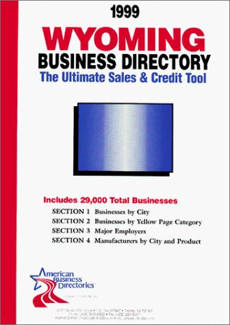 1999 Wyoming Business Directory by infoUSA Inc.