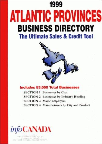 1999 Atlantic Provinces Business Directory by infoUSA Inc.