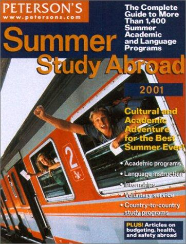 Peterson's Summer Study Abroad 2001 (Short Term Study Programs Abroad) by Peterson's