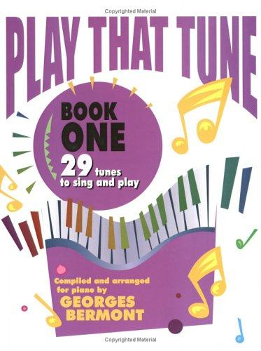 Play That Tune / Book 1 by Georges Bermont