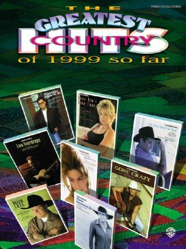 The Greatest Country Hits of 1999 So Far by Various Artists