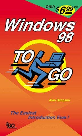 Windows 98 To Go by Alan Simpson