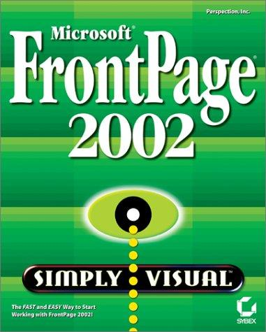 Microsoft FrontPage 2002 Simply Visual by Perspection