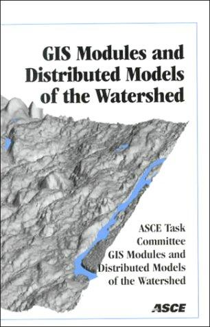 Gis Modules and Distributed Models of the Watershed by Rafael Gonzales Quimpo