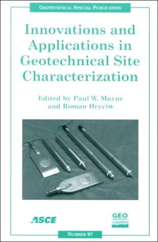 Innovations and Applications in Geotechnical Site Characterization by Roman Hryciw