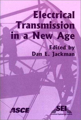 Electrical Transmission in a New Age by Dan E. Jackman