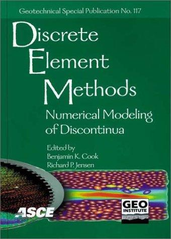 Discrete Element Methods: Numerical Modeling of Discontinua by n International Conference on Discrete Element Methods 2002 Santa Fe