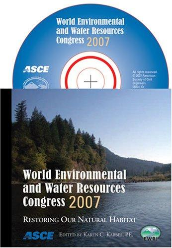 World Environmental and Water Resources Congress 2007 by Karen C. Kabbes