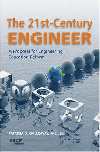 The 21st-Century Engineer by Patricia D., Ph.D. Galloway