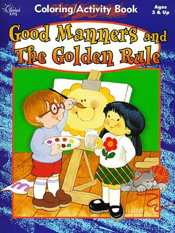 Good Manners And The Golden Rule by Mildred Farkash Miller