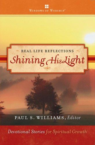Shining His Light (Real Life Reflections) by Pau S. Williams