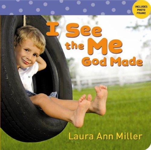 I See the Me God Made by Laura Ann Miller