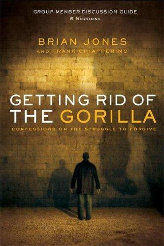 Getting Rid of the Gorilla Group Member Discussion Guide by Frank Chiapperino
