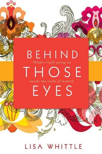 Behind Those Eyes by Lisa Whittle