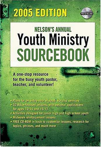 Nelson's Annual Youth Ministry Sourcebook by Amy Elizabeth Jacober