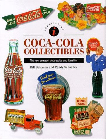 Identifying Coca-Cola Collectibles by B. Bateman
