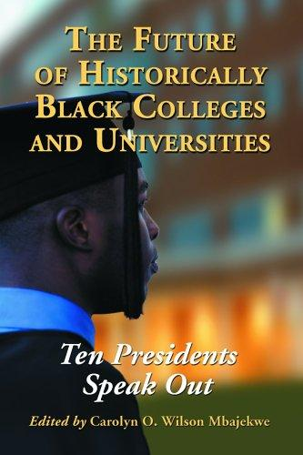 The Future of Historically Black Colleges and Universities by Carolyn O. Wilson Mbajekwe