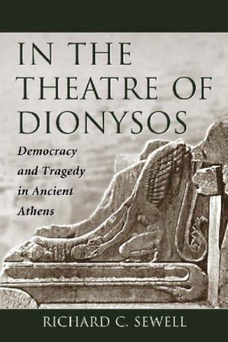In the Theatre of Dionysos by Richard Sewell