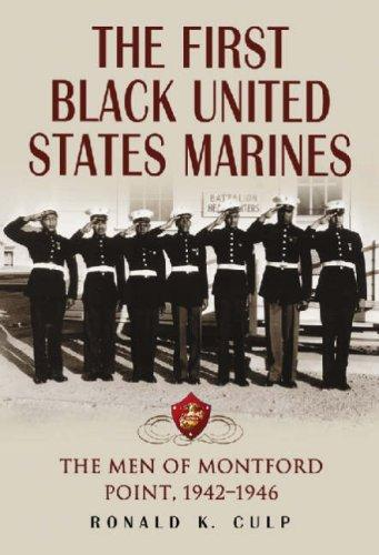 The First Black United States Marines by Ronald K. Culp