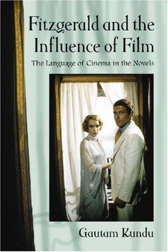 Fitzgerald and the Influence of Film by Gautam Kundu