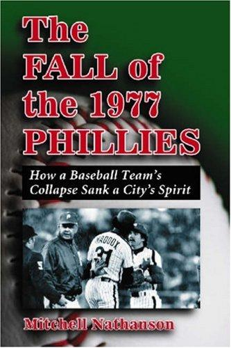 The Fall of the 1977 Phillies by Mitchell Nathanson