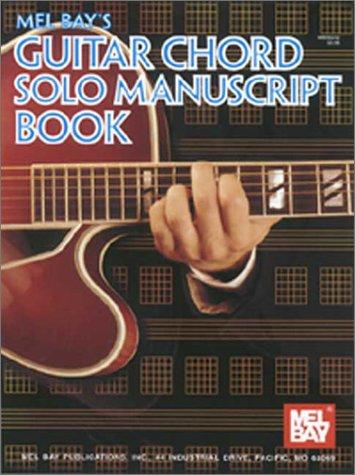 Mel Bay's Guitar Chord Solo Manuscript Book by William Bay