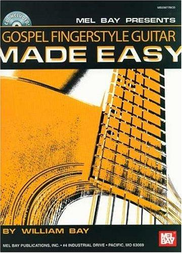 Mel Bay Gospel Fingerstyle Guitar Made Easy by William Bay
