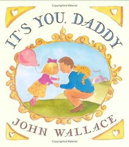It's You, Daddy by John Wallace