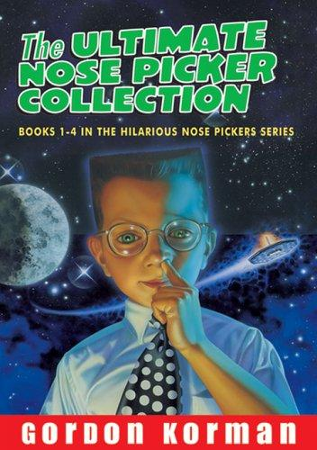 Ultimate Nose Pickers Collection, The by Gordon Korman